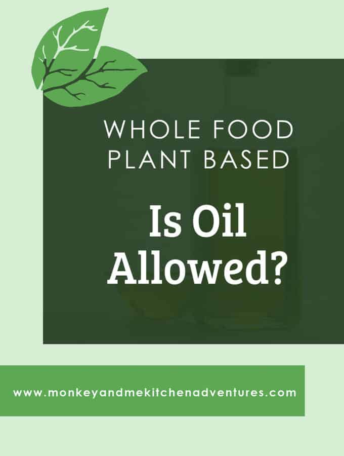 whole food plant based, is oil allowed, olive oil