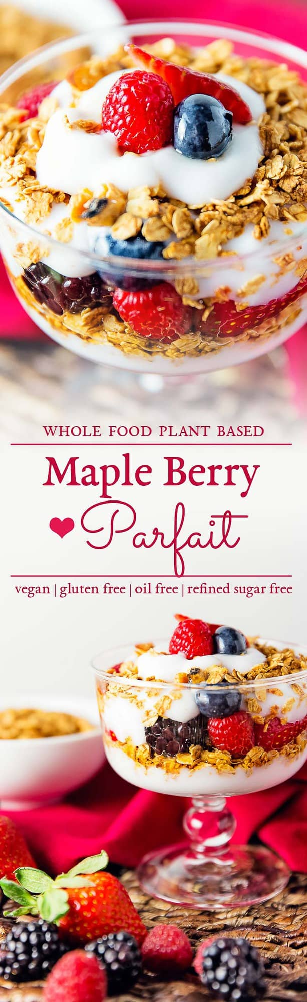 maple berry parfait, berry parfait, maple parfait, parfait, recipe, vegan, vegetarian, whole food plant based, oil free, no oil, refined sugar free, no refined sugar, breakfast, dessert, simple, east, fast, 30 minutes, healthy, vegan parfait, whole food plant based parfait, whole food plant based recipe, whole food plant based breakfast, gluten free, gluten free recipe, gluten free breakfast, granola, berries, maple syrup, cinnamon, oats, minimally processed, meals, unprocessed