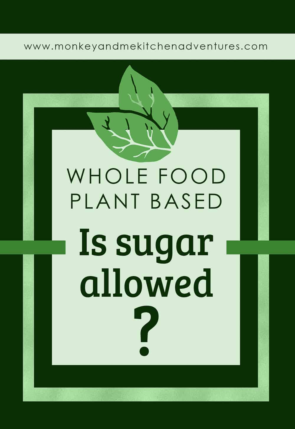 is sugar allowed, whole food plant based, resources