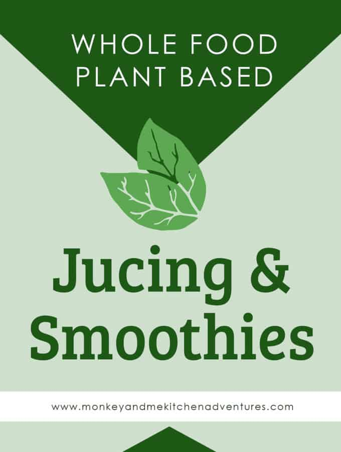 Juicing and smoothies, whole food plant based, resources