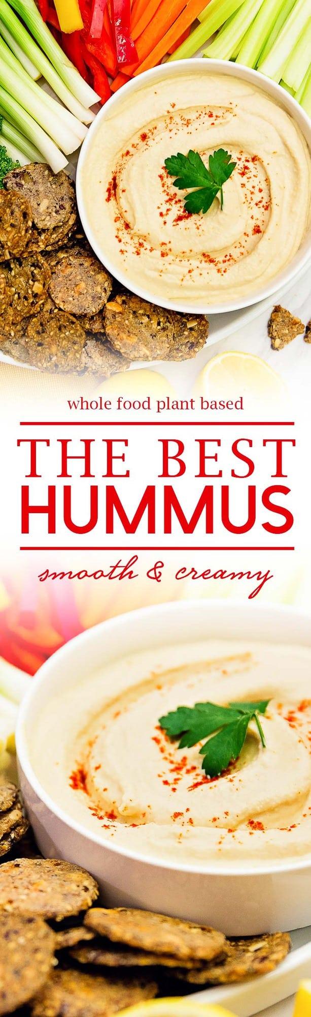the best hummus, hummus, creamy hummus, smooth hummus, chickpea dip, garbanzo bean dip, bean dip, the best vegan hummus, vegan hummus, vegan creamy hummus, vegan smooth hummus, vegan chickpea dip, vegan garbanzo bean dip, vegan bean dip, the best vegetarian hummus, vegetarian hummus, vegetarian creamy hummus, vegetarian smooth hummus, vegetarian chickpea dip, vegetarian garbanzo bean dip, vegetarian bean dip, the best healthy hummus, healthy hummus, healthy creamy hummus, healthy smooth hummus, healthy chickpea dip, healthy garbanzo bean dip, healthy bean dip, the best whole food plant based hummus, whole food plant based hummus, whole food plant based creamy hummus, whole food plant based smooth hummus, whole food plant based chickpea dip, whole food plant based garbanzo bean dip, whole food plant based bean dip, vegan, vegetarian, healthy, oil free