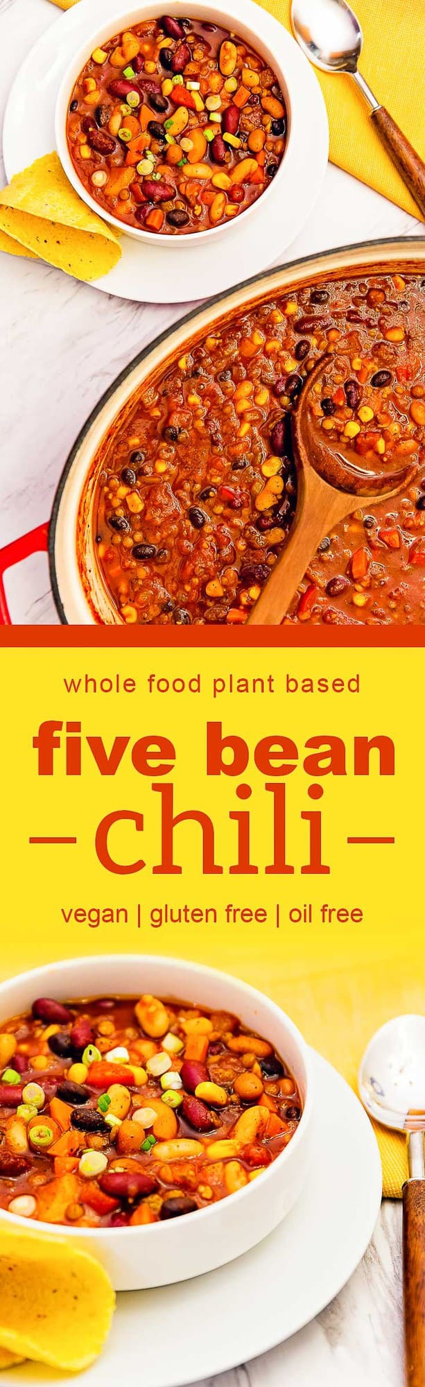 five bean chili, bean chili, chili, whole food plant based, plant based, vegan, vegan chili, vegetarian, vegetarian chili, whole food plant based chili, pinto beans, black beans, lentils, white beans, great white northern beans, cannellini, gluten free, oil free, no oil, no refined sugar, refined sugar free, soup, soup, stew, easy soup, easy, healthy