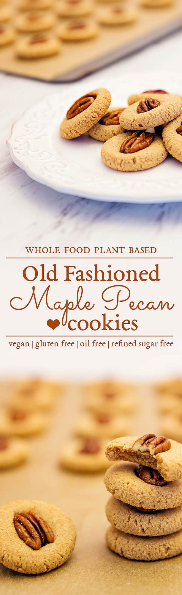 Old Fashioned Maple Pecan Cookies, Maple Pecan Cookie, Maple Cookies, Pecan Cookies, Cookies, whole food plant based, whole food, refined sugar free, maple, maple syrup, syrup, almond flour, almond, vegetarian, vegan, vegetarian cookies, vegan cookies, simple, easy, fast, 30 minutes, healthy, delicious, healthy cookies, oil free, gluten free, cookies, gluten free cookies, whole food plant based cookies, plant based cookies, cinnamon