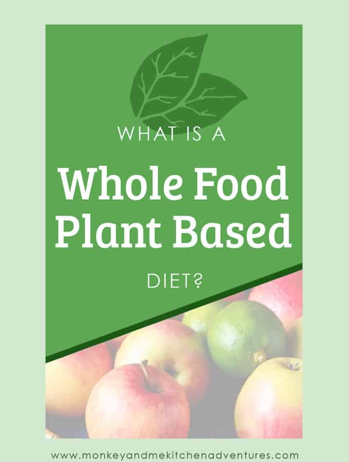 Whole food plant based resources, what is a whole food plant based diet, vegan, oil free, refined sugar free, minimally process, unprocessed
