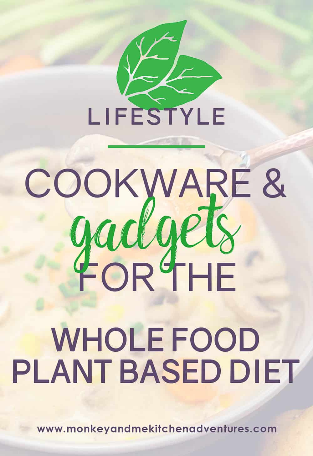 Cookware and Gadgets for the Whole Food Plant Based Diet, whole food plant based, cookware, gadgets, guide to, help, oil free