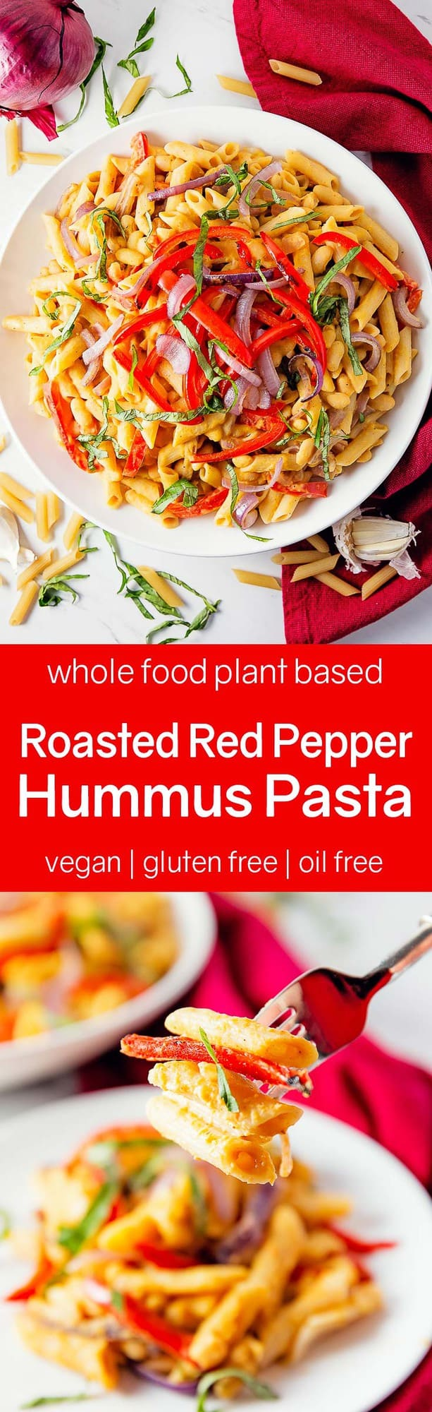 roasted red pepper hummus pasta, vegan, vegetarian, whole food plant based, gluten free, recipe, wfpb, healthy, oil free, no refined sugar, no oil, refined sugar free, dinner, side, side dish, dairy free, entertaining, dinner party