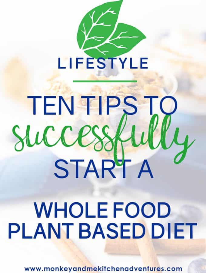 Ten Tips to Successfully Start a Whole Food Plant Based Diet