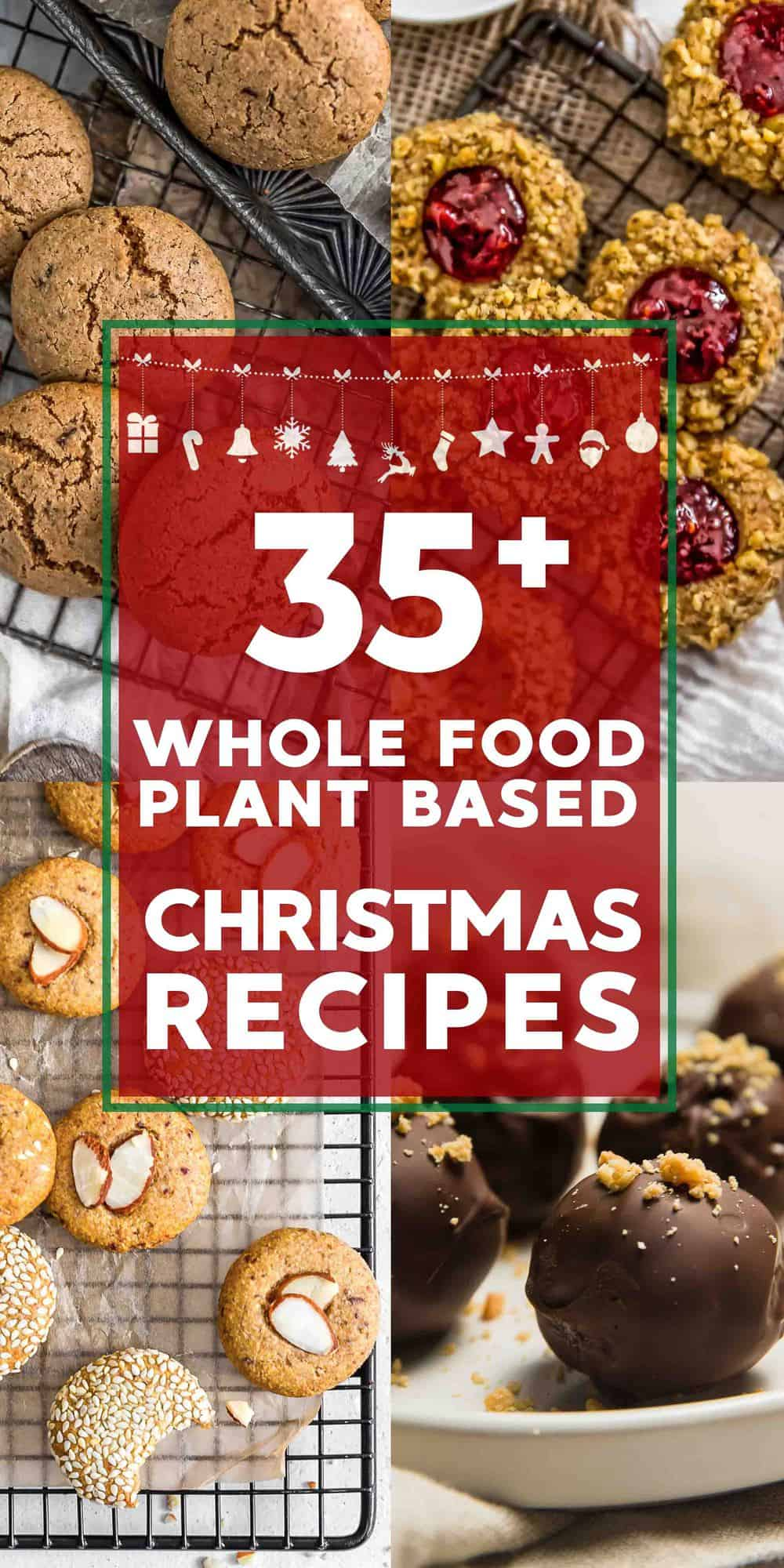 35 Whole Food Plant Based Christmas Recipes with text description