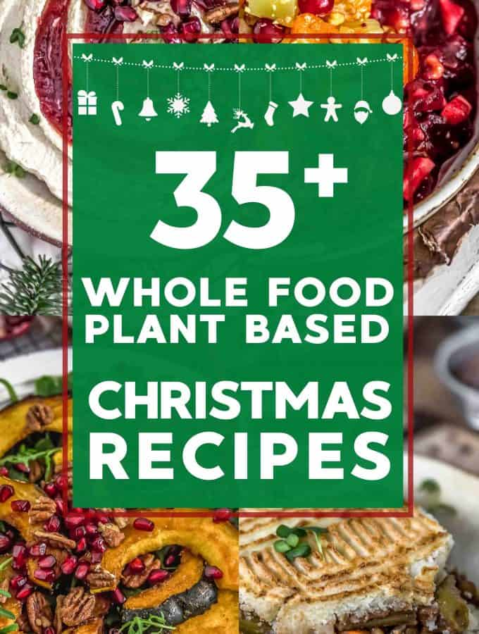 35 Whole Food Plant Based Christmas Recipes Text Description