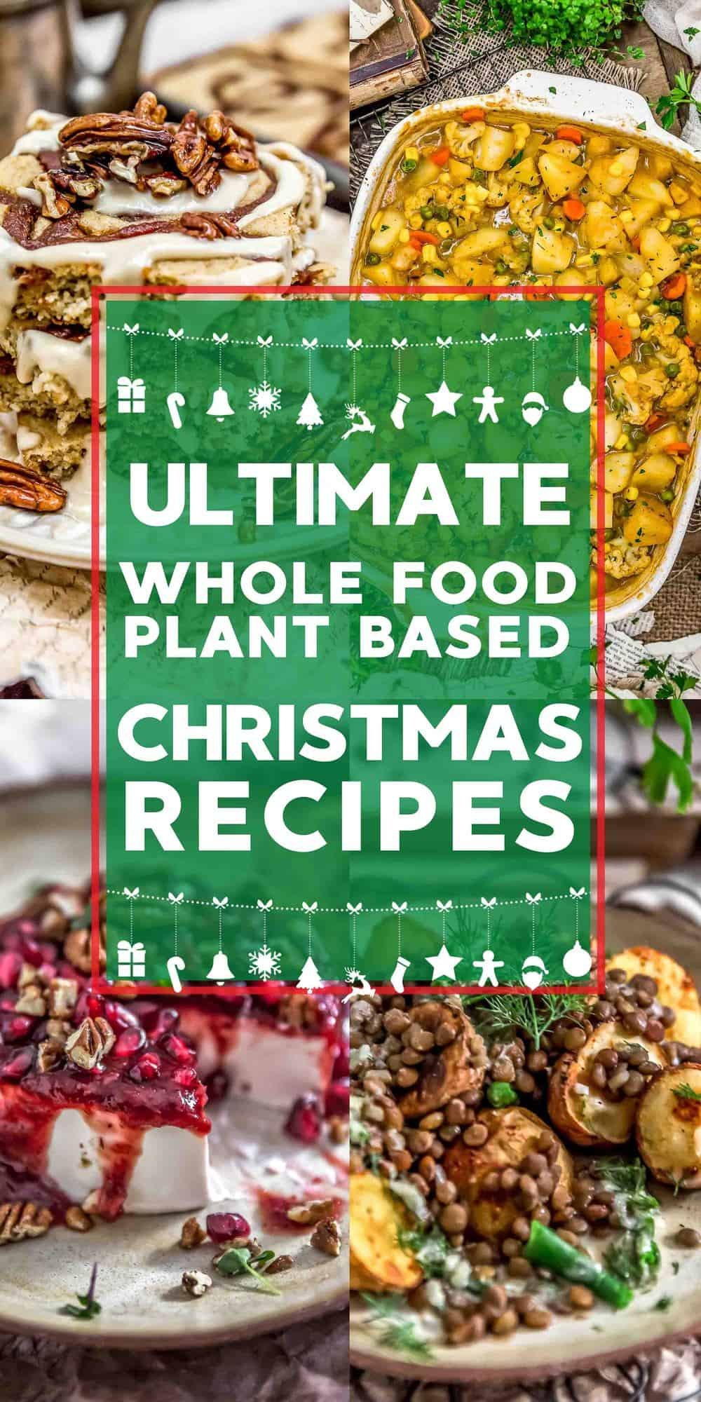Whole Food Plant Based Christmas Recipes with text description