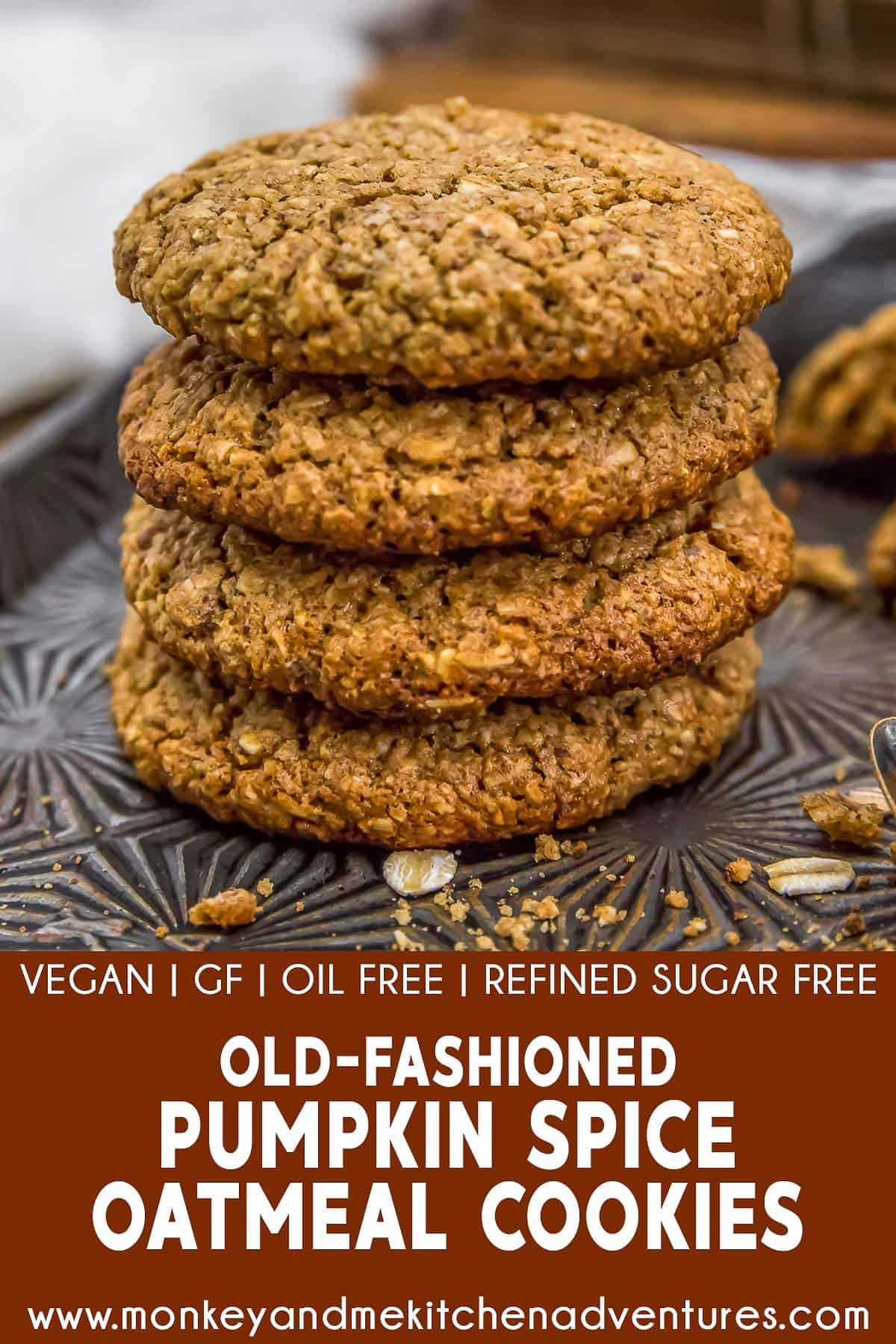 Old-Fashioned Pumpkin Spice Oatmeal Cookies with text description